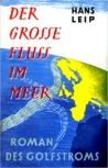 Der Grosse Fluss im Meer: Roman des Golfstroms