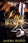 Love Shoulda Been Enough 2