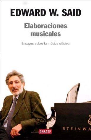 Elaboraciones musicales: Ensayos sobre la música clásica