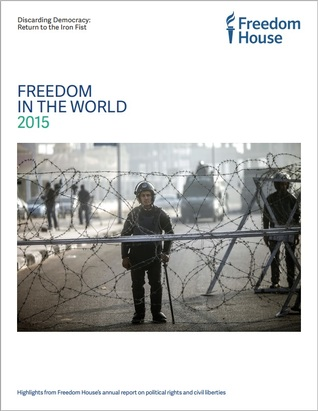 Freedom in the World 2015: The Annual Survey of Political Rights and Civil Liberties
