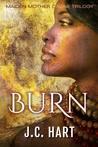 Burn (Maiden, Mother, Crone #1)