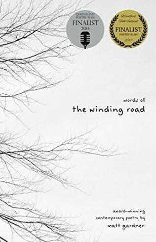 words-of-the-winding-road-award-winning-contemporary-poetry-by-spoken-word-poet-matt-gardner