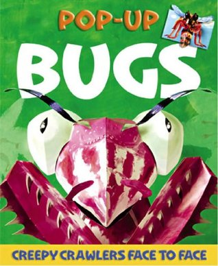 Bugs Pop-Up: Creepy Crawlers Face-to-Face