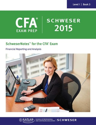 SchweserNotes 2015 CFA Level 1 Book 3: Financial Reporting and Analysis