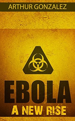 Ebola, A New Rise (Short Story): A short story of what could happen with the Ebola Outbreak in Dallas.