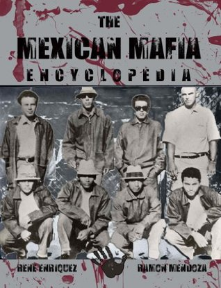 The Mexican Mafia Encyclopedia