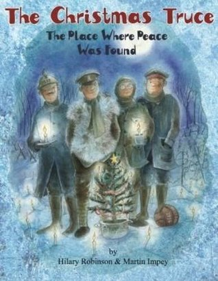 The Christmas Truce by Hilary Robinson