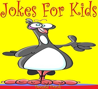 Books For Kids: Jokes For Kids: (Kids Books - Jokes For Kids - Kids Jokes - Jokes For Children - Funny Jokes For Kids Free - Jokes For Kids Free)