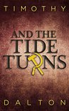 And the Tide Turns by Timothy  Dalton