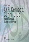 AKP, Cemaat, Sünni-Ulus by Fatih Yaşlı