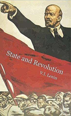 The State and Revolution - V. I. Lenin