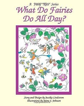 What Do Fairies Do All Day? (A Fairy Nice Series) (Volume 1)