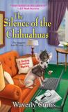 The Silence of the Chihuahuas (Barking Detective, #5)