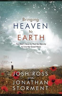 Bringing Heaven to Earth by Josh  Ross