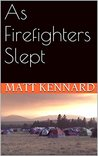 As Firefighters Slept