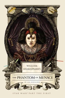 William Shakespeare's The Phantom of Menace (William Shakespeare's Star Wars, #1)