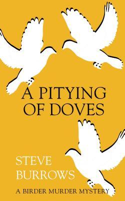 A Pitying of Doves(Birder Murder Mystery 2)