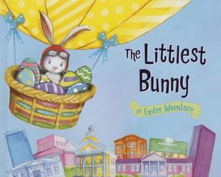 The Littlest Bunny: An Easter Adventure
