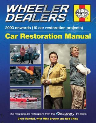Wheeler Dealers Car Restoration Manual - 2003 onwards (10 car restoration projects): The most popular restorations from the Discovery Channel TV series por Editors of Haynes