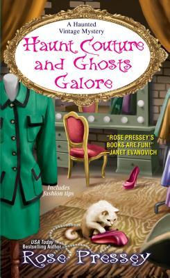 Haunt Couture and Ghosts Galore (A Haunted Vintage Mystery #3)