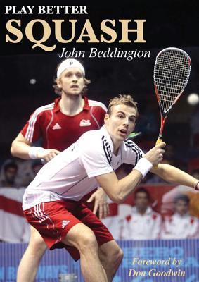 Play Better Squash por John Beddington