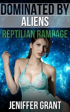 Dominated by Aliens: Reptilian Rampage