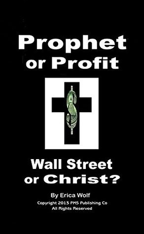 Prophet or Profit - Wall Street or Christ?: Who Will Be the Chosen One? (Prophet Model Series Book 3)