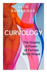 Curvology: The Origins and Power of Female Body Shape