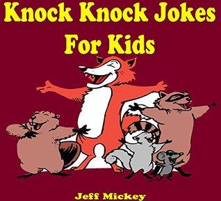 Books For Kids: Knock Knock Jokes For Kids: (Kids Books - Jokes For Kids - Kids Jokes - Kids Joke Book - Knock Knock Jokes For Kids - Jokes For Kids Free)