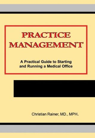 Practice Management: Practical Guide to Start and Run a Medical Office