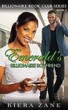 Emerald's Billionaire Boyfriend 1 by Kiera Zane