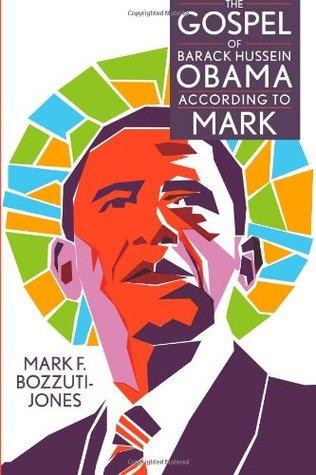 The Gospel of Barack Hussein Obama According to Mark