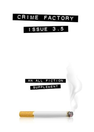 Crime Factory Issue 3.5: An All Fiction Supplement