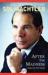 After the Madness: A Judge's Own Prison Memoir