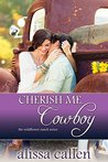 Cherish Me, Cowboy (The Wildflower Ranch #1; Montana Born Rodeo #2)