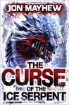 The Curse of the Ice Serpent by Jon Mayhew