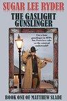 The Gaslight Gunslinger (Gunslinger Matthew Slade #1)