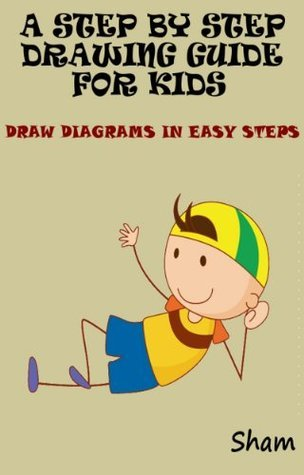 A Step By Step Drawing Guide For Kids : Draw Diagrams In Easy Steps