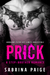 Prick (A Step Brother Romance, #1) by Sabrina Paige
