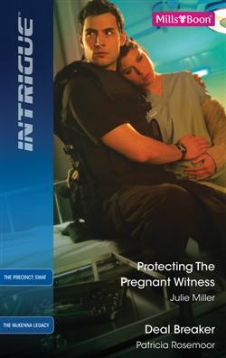 Protecting the Pregnant Witness / Deal Breaker (Includes: The Precinct: SWAT #3, The McKenna Legacy #13)