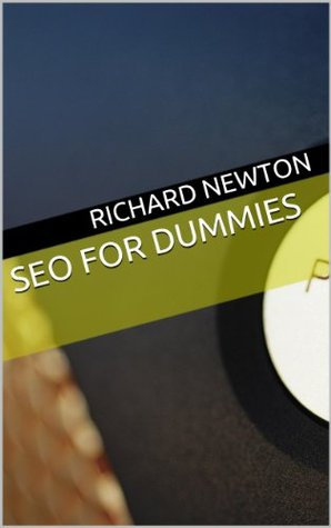 SEO for Dummies (SEO Basics Book 4)