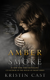 Amber Smoke by Kristin Cast