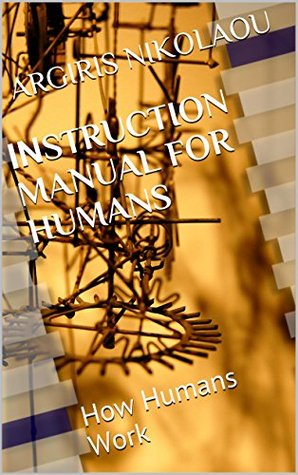 Instruction Manual For Humans: