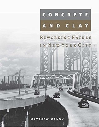 Concrete and Clay: Reworking Nature in New York City