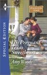 His Pregnant Texas Sweetheart (Peach Leaf, Texas #3)