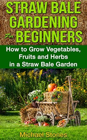 learn how to grow a straw bale garden