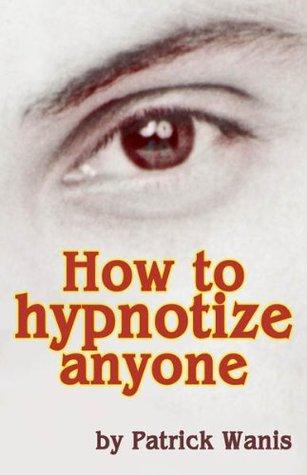 How to Hypnotize Anyone!
