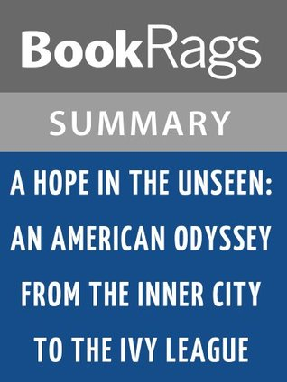 A Hope in the Unseen: An American Odyssey from the Inner City to the Ivy League by Ron Suskind | Summary & Study Guide