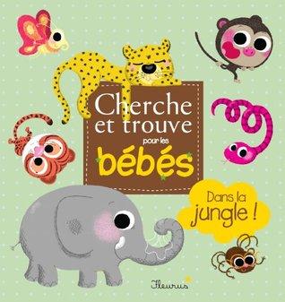 Cherche et trouve pour les bébés: Dans la jungle