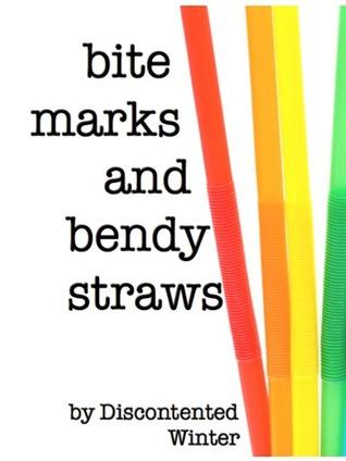 Bite Marks and Bendy Straws